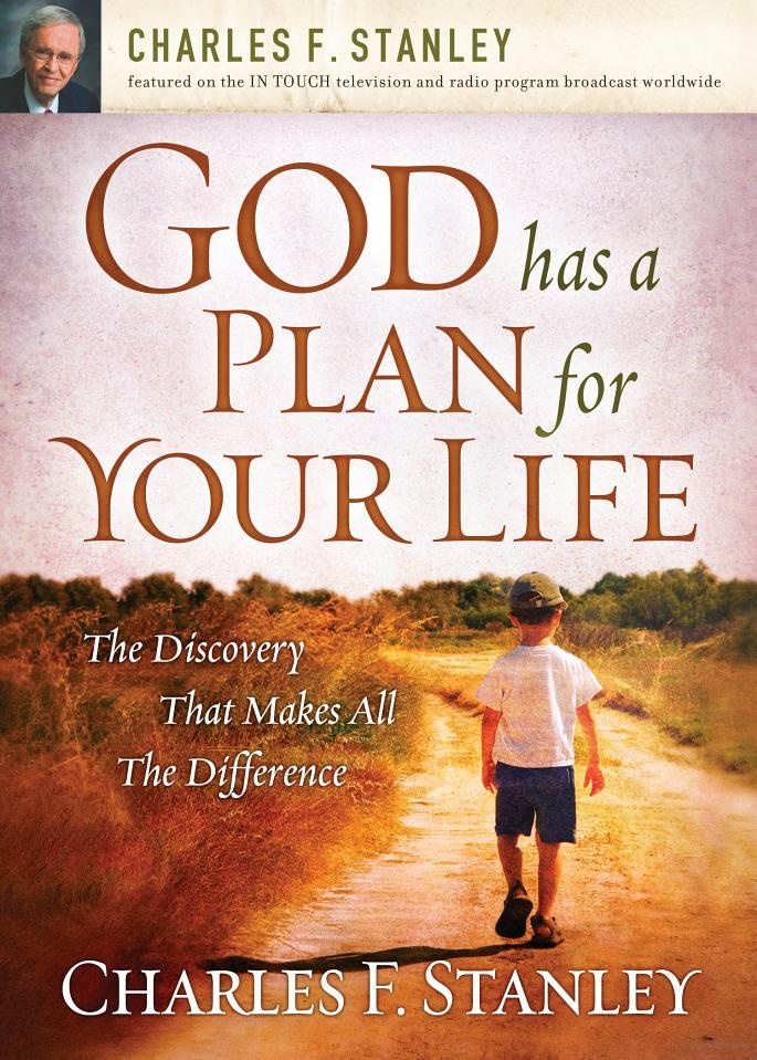 God Has a Plan for Your Life: The Discovery that Makes All the Difference - Charles F. Stanley - Google Books
