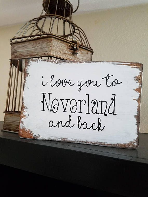 I love you to Neverland and back distressed wood sign - nursery decor - kids room - Peter Pan - Disney decor - baby shower gift