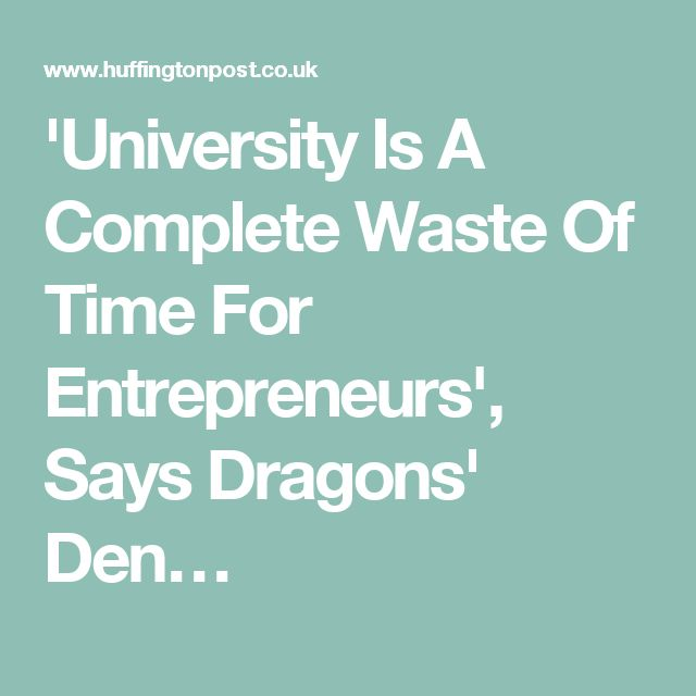 'University Is A Complete Waste Of Time For Entrepreneurs', Says Dragons' Den…
