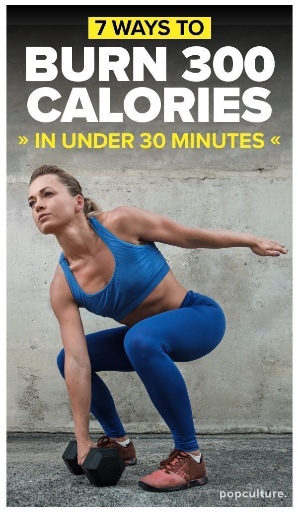 7 Ways to Burn 300 Calories in 30 Minutes or Less   Burn ...