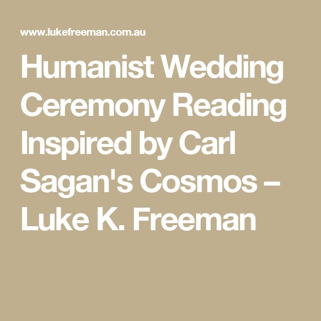 Humanist Wedding Ceremony Reading Inspired by Carl Sagan's Cosmos – Luke K. Freeman
