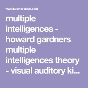 multiple intelligences - howard gardners multiple intelligences theory - visual auditory kinesthetic learnings styles VAK model