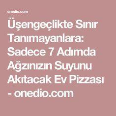 Üşengeçlikte Sınır Tanımayanlara: Sadece 7 Adımda Ağzınızın Suyunu Akıtacak Ev Pizzası - onedio.com