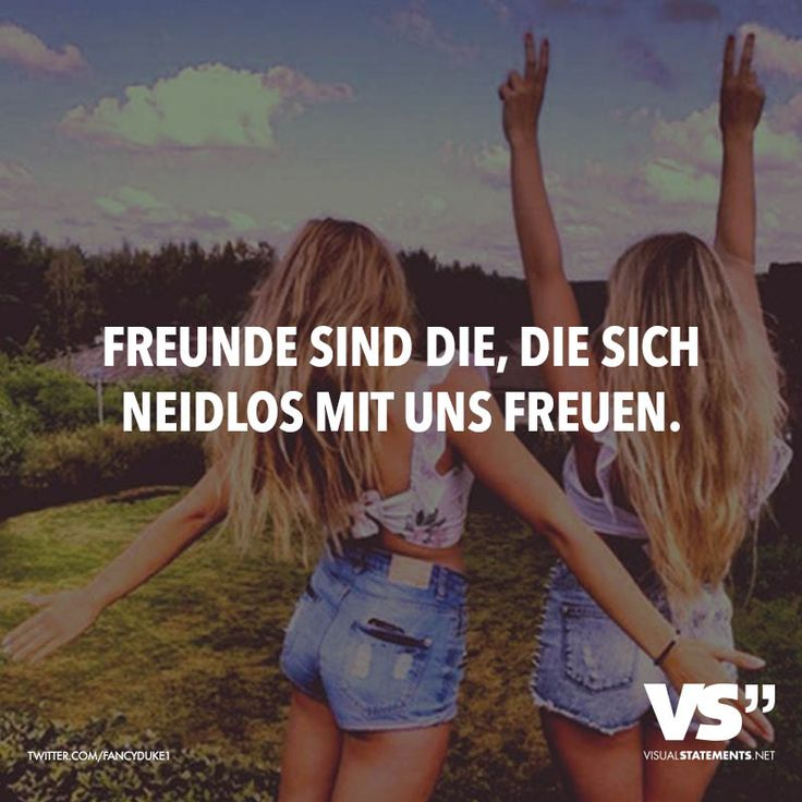 Freunde sind diejenigen, die uns beneiden.   – Freundschaft // VISUAL STATEMENTS®