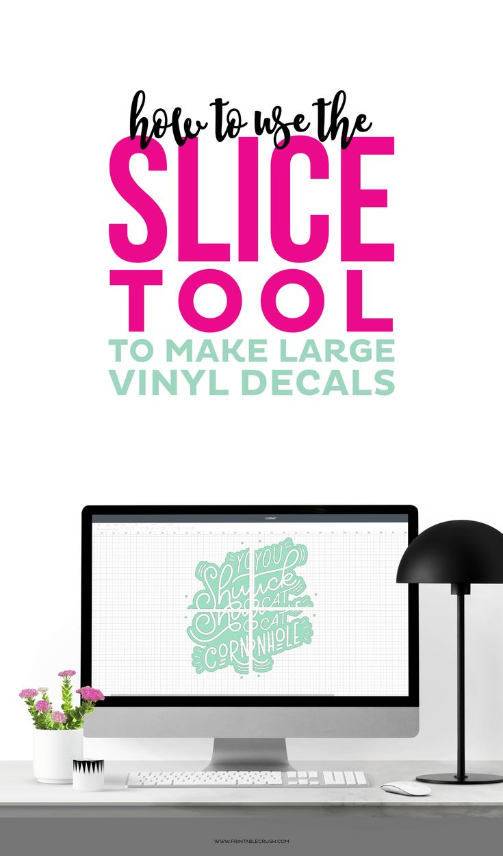 How to Use the Slice Tool to Make Large Vinyl Decals | Printable Crush | Bloglovin'