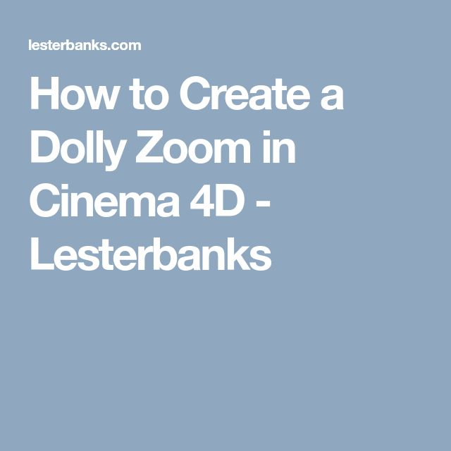 How to Create a Dolly Zoom in Cinema 4D - Lesterbanks