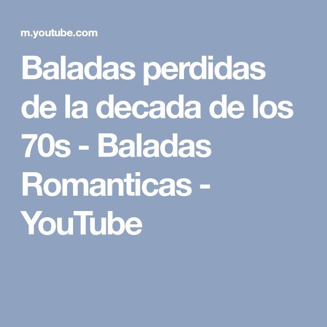Baladas perdidas de la decada de los 70s - Baladas Romanticas - YouTube