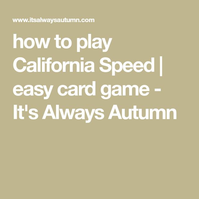 how to play California Speed | easy card game - It's Always Autumn
