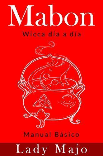 Mabon: Manual practico (wicca dia a dia  nº 4) (Spanish E...