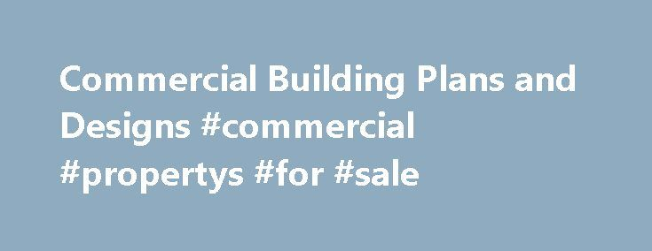 Commercial Building Plans and Designs #commercial #propertys #for #sale http://commercial.remmont.com/commercial-building-plans-and-designs-commercial-propertys-for-sale/  #comercial building # Building Designs By Stockton Commercial Plans (17 Plans) Building Designs by Stockton offers an assortment of one, two, and three story Commercial Plan designs. These plans are designed for light retail, office, and industrial usage. We have a few designs with combination lower retail and upper…
