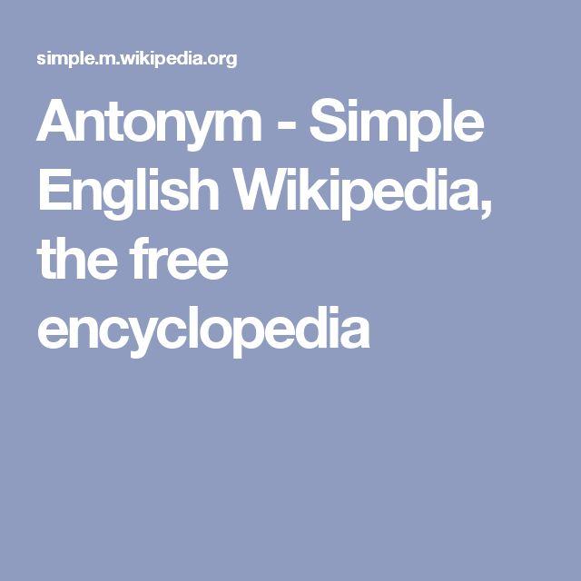 Antonym - Simple English Wikipedia, the free encyclopedia