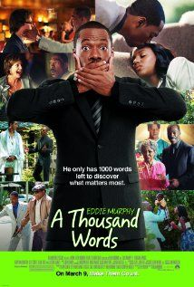 """A Thousand Words (2012) """"Better than I thought it would be. Nice moral and life lesson at the end."""""""