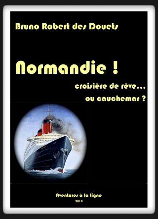 J'ai découvert Normandie !  Croisière de rêve... ou cauchemar ? de Bruno Robert des Douets sur Iggybook http://bruno-robertdesdouets.iggybook.com/fr/normandie-croisiere-de-reve-ou-cauchemar/