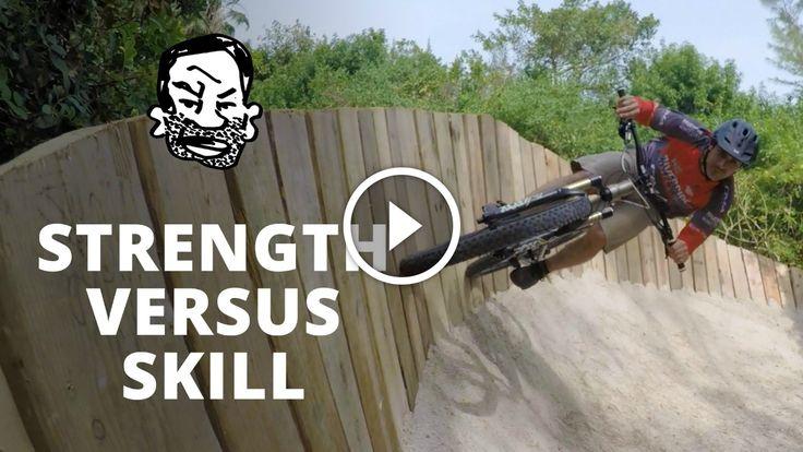Video: Strong vs Skilled Mountain Bikers http://www.singletracks.com/blog/mtb-videos/video-strong-vs-skilled-mountain-bikers/