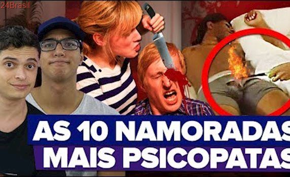 AS 10 NAMORADAS MAIS PSICOPATAS