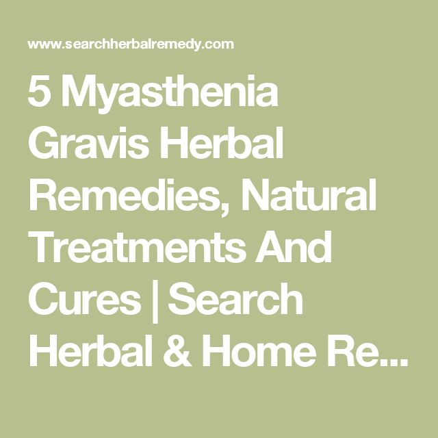 5 Myasthenia Gravis Herbal Remedies, Natural Treatments And Cures | Search Herbal & Home Remedy