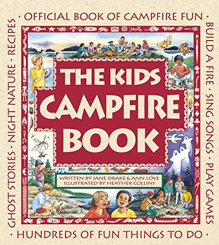 The Kids Campfire Book: Official Book of Campfire Fun (Fa... https://www.amazon.com/dp/1550745395/ref=cm_sw_r_pi_dp_x_pnmgybT8XMXSE