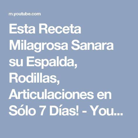 Esta Receta Milagrosa Sanara su Espalda, Rodillas, Articulaciones en Sólo 7 Días! - YouTube