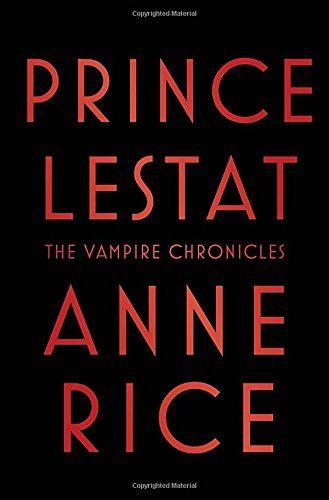Prince Lestat Le nouveau roman d'Anne Rice, si vous aimez les histoires de vampire.