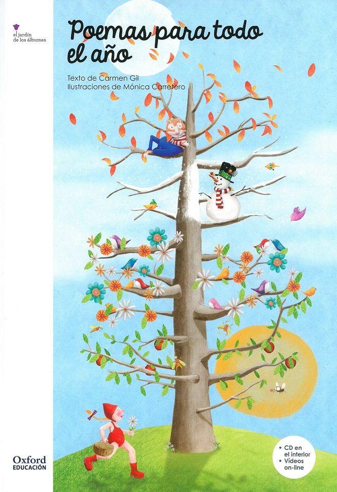 Poemas para todo el año.Carmen Gil· Ilustrador Mónica Carretero.Versos con rima y musicalidad para todo el año.+ de 3 años.