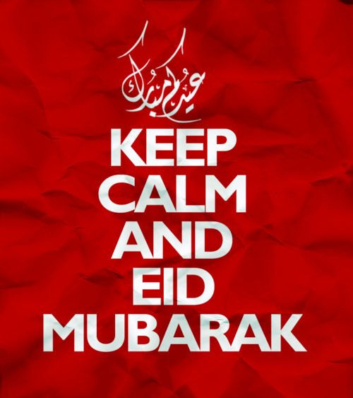 Keep calm & Eid Mubarak