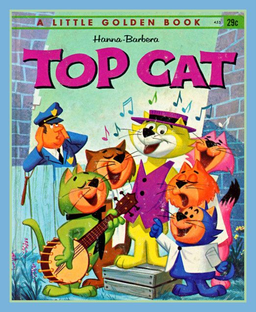 If You Were Born In Might Have Had The Golden Book From Hanna Barbera Top Cat Your Childrens Library