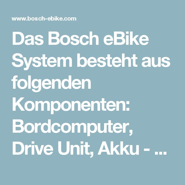 Das Bosch eBike System besteht aus folgenden Komponenten: Bordcomputer, Drive Unit, Akku - Bosch eBike Systems