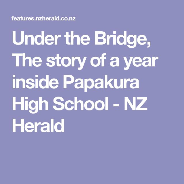 Under the Bridge, The story of a year inside Papakura High School - NZ Herald