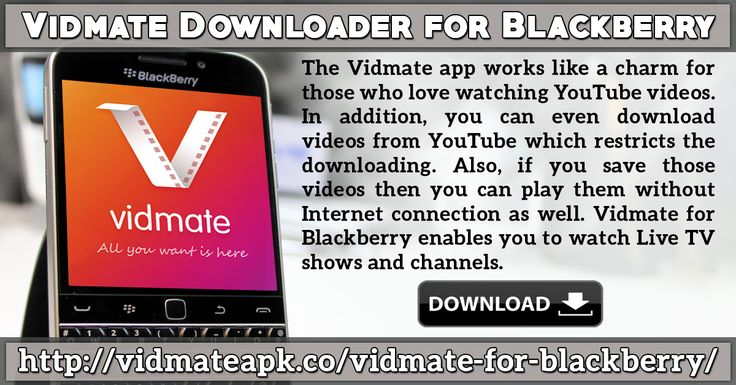 Vidmate HD video downloader provides opportunity to download all sorts of YouTube videos in HD quality. You can easily download any number of YouTube videos on your smartphones. Vidmate for BlackBerry is best application to download and watch latest movies & videos on your BlackBerry phone.  Website :http://vidmateapk.co/vidmate-for-blackberry/