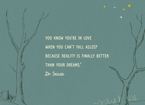 You know you're in love when...: Fall Asleep, Seuss Quote, In Love, Picture Quotes, Dreams, Finally Better, Dr. Seuss, Dr Seuss