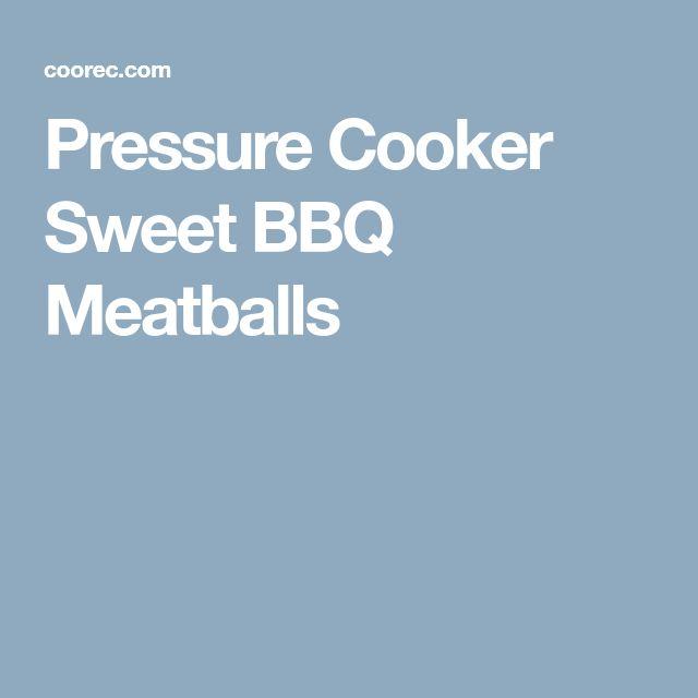 Pressure Cooker Sweet BBQ Meatballs