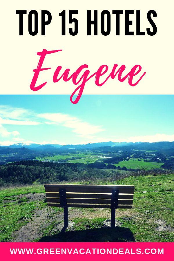 Top 15 Eugene Oregon Hotels Oregon Hotels Eugene Oregon University Of Oregon