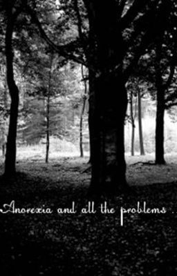 Please read this !!! http://www.wattpad.com/story/4515788-anorexia-and-all-the-problems-~