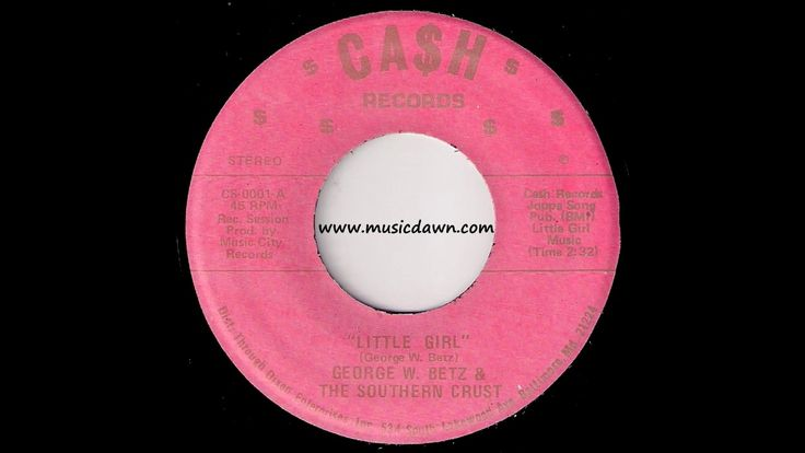 George W. Betz & The Southern Crust - Little Girl [Ca$h] Obscure Country 45