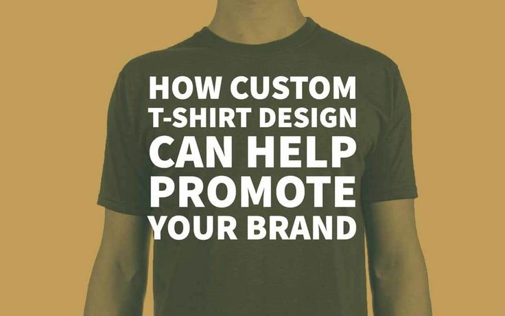 How Custom T-Shirt Design Can Help Promote Your Brand
