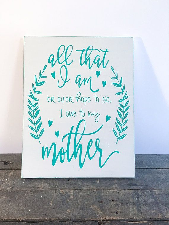 All That I Am I Owe To My Mother  Mothers Day by SorellebyJenn