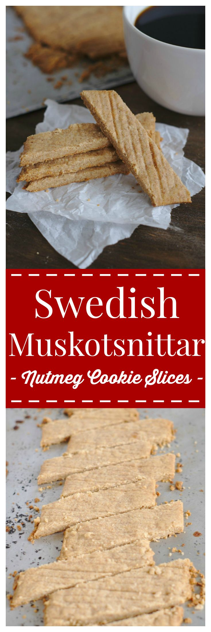 Swedish Muskotsnittar – A Swedish crispy butter spice cookie made with just 6 ingredients. Perfect for the holidays with a cup of coffee or for a Christmas cookie exchange! #christmas #swedish #dessert #cookie #nutmeg