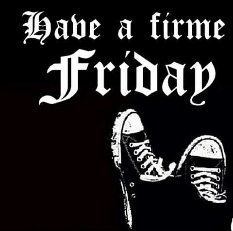 Have. Firme Friday