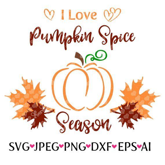 I Love Pumpkin Spice Season Svg Etsy Pumpkin Spice Season Pumpkin Spice Silhouette Sign