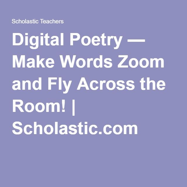 Digital Poetry — Make Words Zoom and Fly Across the Room! | Scholastic.com