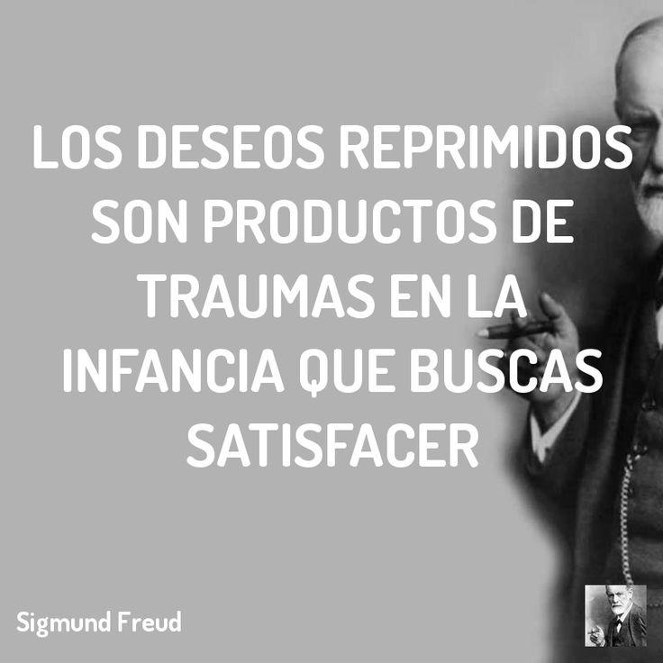 Los deseos reprimidos son productos de traumas en la infancia que buscas satisfacer  #sigmund #freud