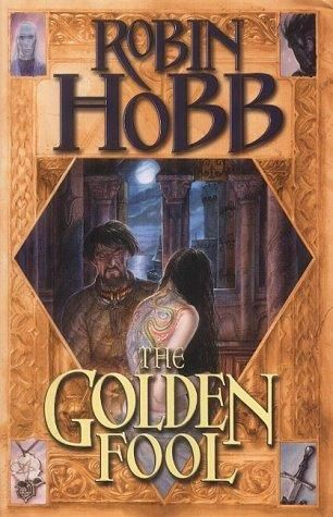 The Golden Fool  (Tawny Man, book 2)   by Robin Hobb