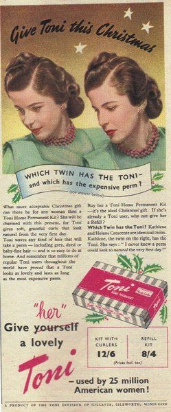 Who can forget the 'Which twin has the Toni?' ad campaign? I have one memory of my mother doing a home perm. It was smelly and tense, the possibility of disaster always present.    Vintage 1949 Toni Home Perm Advert- Vintage Advertising Posters | Paper Bygones