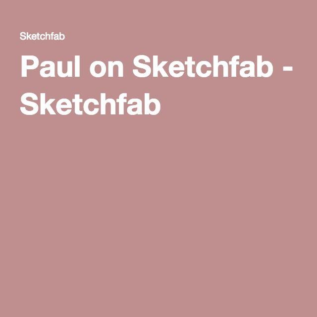 Paul on Sketchfab - Sketchfab