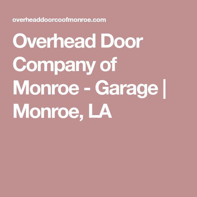Overhead Door Company of Monroe - Garage | Monroe, LA
