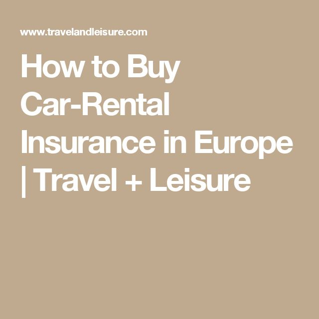 How to Buy Car-Rental Insurance in Europe | Travel + Leisure