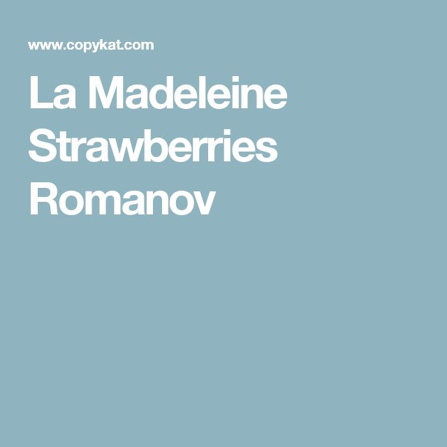 La Madeleine Strawberries Romanov