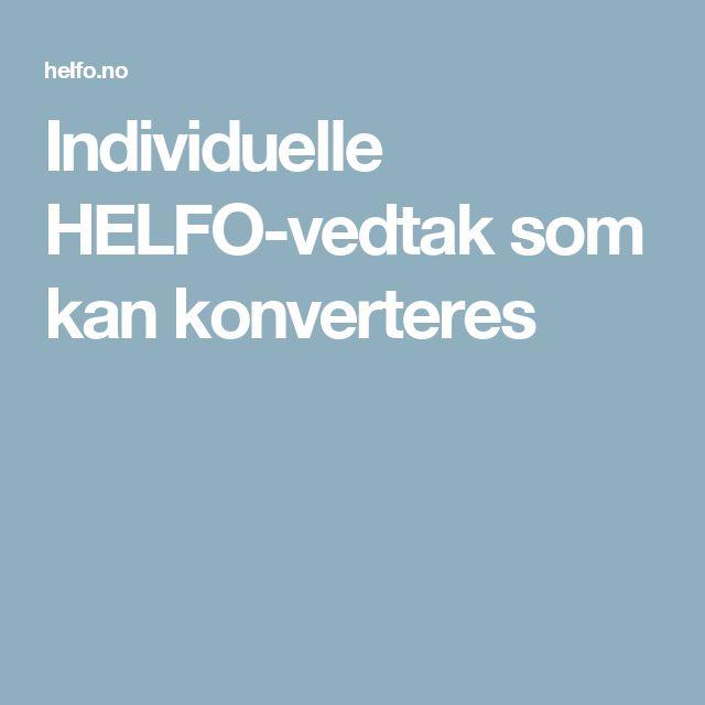 Individuelle HELFO-vedtak som kan konverteres