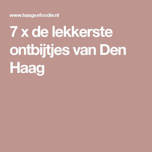 7 x de lekkerste ontbijtjes van Den Haag