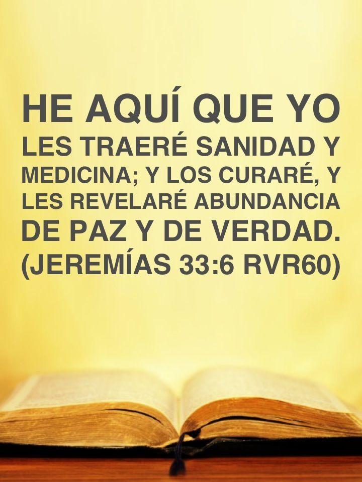 #Promesas para el que cree #Biblia He aquí que yo les traeré sanidad y medicina; y los curaré, y les revelaré abundancia de paz y de verdad. (Jeremías 33:6 RVR60)